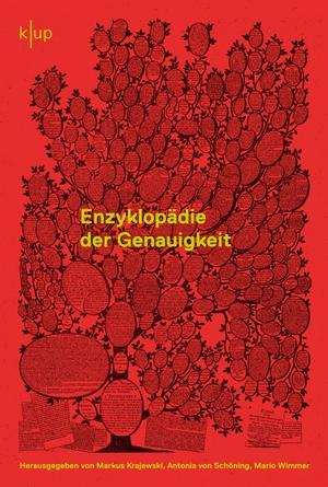 Krajewski, Markus / Antonia von Schöning et al (Hrsg.). Enzyklopädie der Genauigkeit. Konstanz University Press, 2021.