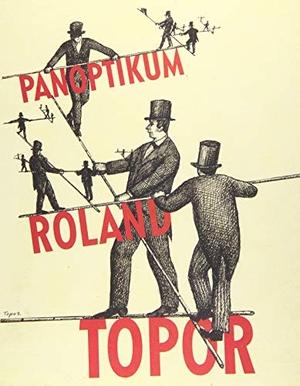 Roland Topor. Panoptikum. Steidl GmbH & Co. OHG, 2018.