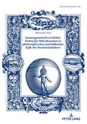 Kosmogenetisch erzählen: Poetische Mikrokosmen in philosophischer und höfischer Epik des Hochmittelalters