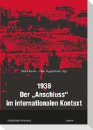 1938 - Der »Anschluss« im internationalen Kontext