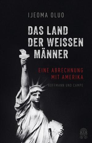 Oluo, Ijeoma. White America - Eine Abrechnung. Hof