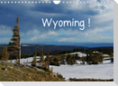 Wyoming! (Wandkalender 2022 DIN A4 quer)