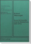 Arno Schmidts Joyce-Rezeption 1957-1970
