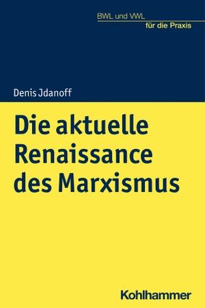 Jdanoff, Denis. Die aktuelle Renaissance des Marxismus. Kohlhammer W., 2021.