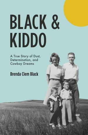 Black, Brenda Clem. Black & Kiddo: A True Story of