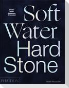Soft Water Hard Stone