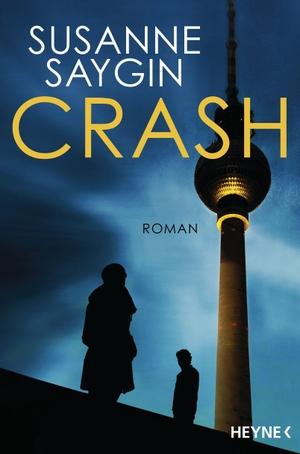 Saygin, Susanne. Crash - Kriminalroman. Heyne Tasc