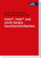 trans*, inter* und nicht-binäre Geschlechtlichkeiten