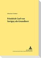 Friedrich Carl von Savigny als Grundherr