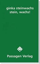 stein, wachs!