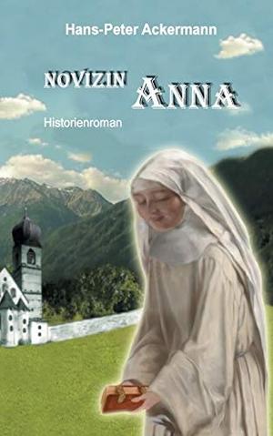 """Ackermann, Hans-Peter. """"Novizin Anna"""". Books on De"""
