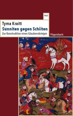 Kraitt, Tyma. Sunniten gegen Schiiten - Zur Konstruktion eines Glaubenskrieges. Wagenbach Klaus GmbH, 2021.