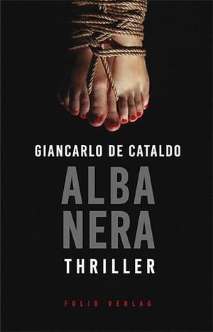 De Cataldo, Giancarlo. Alba Nera. Folio Verlagsges