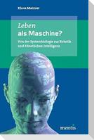 Leben als Maschine