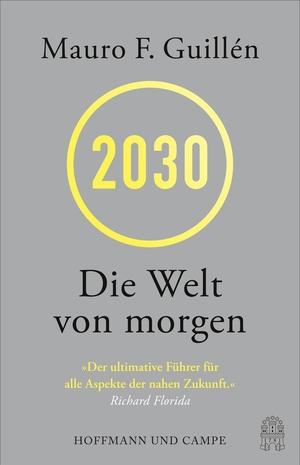 Guillén, Mauro. 2030 - Die Herausforderungen der Welt von morgen. Hoffmann und Campe Verlag, 2021.