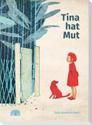 Tina hat Mut