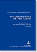 Franz Ungler: Organismus und Selbstbewußtsein