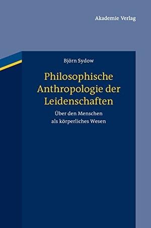 Björn Sydow. Philosophische Anthropologie der Lei