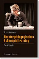 Theaterpädagogisches Schauspieltraining