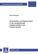 Scharfrichter und Wasenmeister in der Landgrafschaft Hessen-Kassel in der Frühen Neuzeit