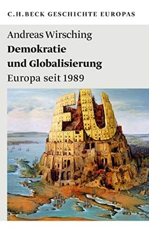 Andreas Wirsching. Demokratie und Globalisierung - Europa seit 1989. C.H.Beck, 2015.
