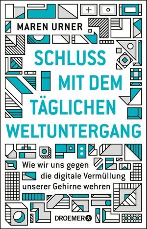 Maren Urner. Schluss mit dem täglichen Weltuntergang - Wie wir uns gegen die digitale Vermüllung unserer Gehirne wehren. Droemer, 2019.