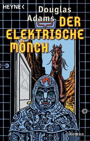 Adams, Douglas. Der Elektrische Mönch - Dirk Gently's Holistische Detektei. Heyne Taschenbuch, 2001.