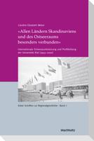 »Allen Ländern Skandinaviens und des Ostseeraums besonders verbunden«
