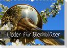 Lieder für Blechbläser (Wandkalender 2022 DIN A3 quer)