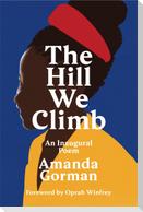 The Hill We Climb. An Inaugural Poem