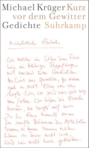 Michael Krüger. Kurz vor dem Gewitter - Gedichte. Suhrkamp, 2003.