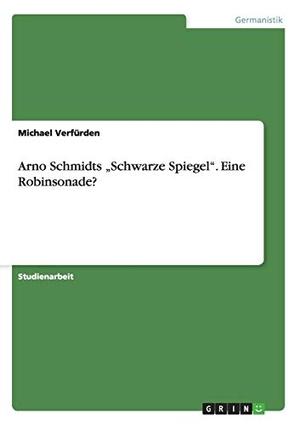 """Verfürden, Michael. Arno Schmidts """"Schwarze Spieg"""