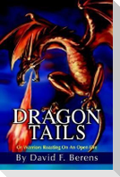 Dragon Tails: Or Warriors Roasting on an Open Fire