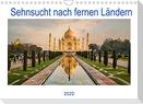 Sehnsucht nach fernen Ländern (Wandkalender 2022 DIN A4 quer)