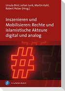 Inszenieren und Mobilisieren: Rechte und islamistische Akteure digital und analog