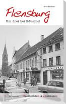 Geschichten und Anekdoten aus Flensburg