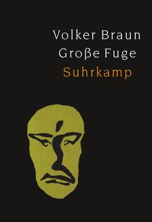 Braun, Volker. Große Fuge. Suhrkamp Verlag AG, 2021.