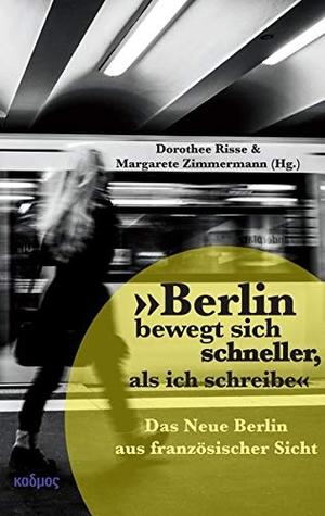 Dorothee Risse / Margarete Zimmermann. »Berlin be