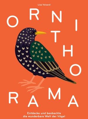 Voisard, Lisa. Ornithorama - Ein Flug durch die wu