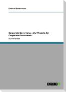 Corporate Governance - Zur Theorie der Corporate Governance