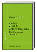 Justine - Josef K. - Antoine Roquentin