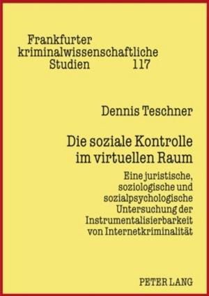 Dennis Teschner. Die soziale Kontrolle im virtuellen Raum - Eine juristische, soziologische und sozialpsychologische Untersuchung der Instrumentalisierbarkeit von Internetkriminalität. Peter Lang GmbH, Internationaler Verlag der Wissenschaften, 2009