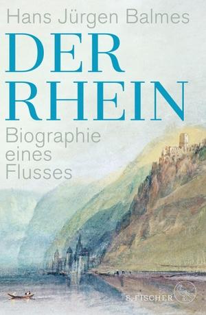 Balmes, Hans Jürgen. Der Rhein - Biographie eines
