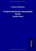 Friedrich Nietzsches Gesammelte Briefe