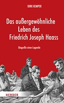 Das außergewöhnliche Leben des Friedrich Joseph Haass