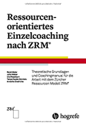 Ressourcenorientiertes Einzelcoaching nach ZRM
