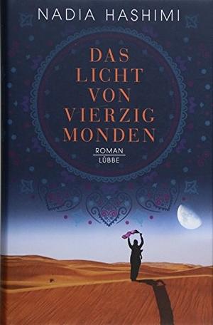 Nadia Hashimi / Britta Evert. Das Licht von vierzig Monden - Roman. Lübbe, 2018.