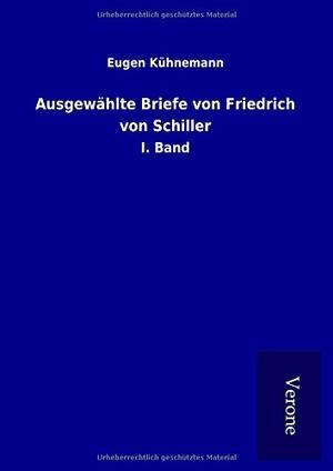 Kühnemann, Eugen. Ausgewählte Briefe von Friedri
