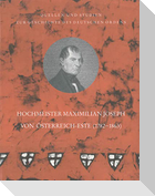 Erzherzog Maximilian Joseph von Österreich-Este