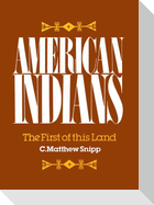 American Indians: The First of This Land